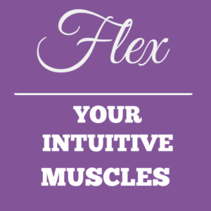 Flex Your Intuitive Muscles